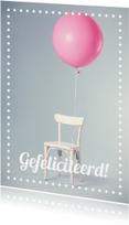 Verjaardagskaarten - Verjaardagkaart stoel ballon