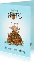 Verjaardagsfelicitatie Let's go nuts eekhoorn met veel noten