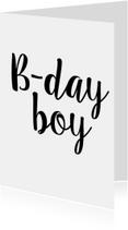 Verjaardagskaart B-day Boy