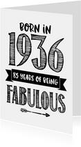 Verjaardagskaart born in 1936 - 85 years of being fabulous