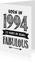 Verjaardagskaart born in 1994 - 25 years of being fabulous