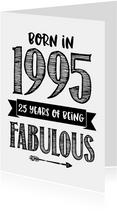 Verjaardagskaart born in 1995 - 25 years of being fabulous