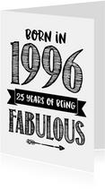 Verjaardagskaart born in 1996 - 25 years of being fabulous