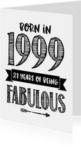 Verjaardagskaart born in 1999 - 21 years of being fabulous