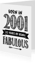 Verjaardagskaart born in 2001- 20 years of being fabulous