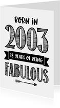 Verjaardagskaart born in 2003 - 18 years of being fabulous