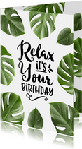 Verjaardagskaart Botanisch Relax It's Your Birthday