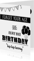 Verjaardagskaart Forget your age