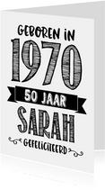 Verjaardagskaart geboren in 1970 - 50 jaar Sarah