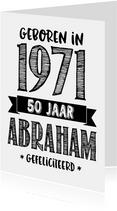 Verjaardagskaart geboren in 1971 - 50 jaar Abraham