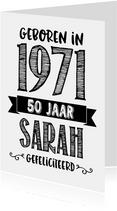 Verjaardagskaart geboren in 1971 - 50 jaar Sarah
