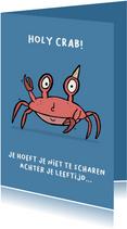 Verjaardagskaart Holy Crab, je bent weer een jaartje ouder!