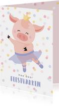 Verjaardagskaart met een getekend feestvarkentje in een tutu