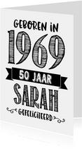 Verjaardagskaart geboren in 1969 - 50 jaar Sarah