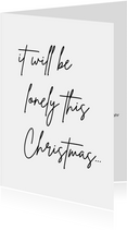 Weihnachtskarte 'it will be lonely this Christmas'