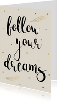 Woonkaart 'Follow your dreams'
