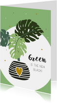 Woonkaart: Green is the new black