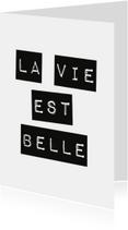 """Woonkaart quote """"La vie est belle"""""""