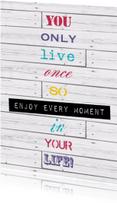 Woorden Enjoy every moment - BK