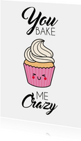 You bake me Crazy