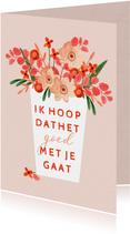 Zomaarkaart hoop dat het goed met je gaat roze bloemen vaas
