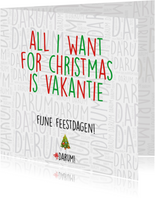 All I want for christmas is vakantie