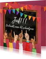 Bedankkaart juf opgestoken vingers voor een schoolbord