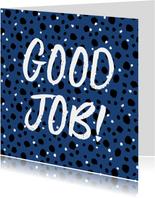 Bedankkaart nieuwe baan good job hip stippen
