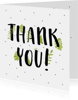 Bedankkaart thank you met mooie planten