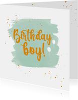 Birthday boy - happy verjaardagskaart
