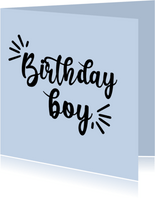 Birthday boy - positive - verjaardagskaart