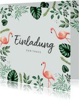 Botanische Taufeinladung Flamingos und Blätter