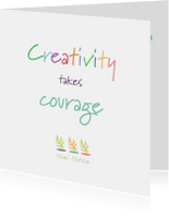 Creativity takes Courage - 4knt