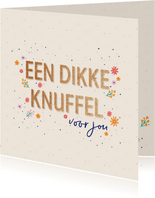 Dikke knuffel - flowers and dots - zomaar kaart