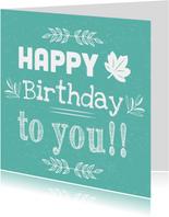 Een leuke felicitatiekaart- Happy birthday to you