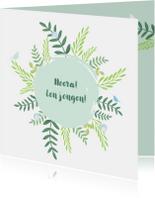 Felicitatiekaarten - Felicitatie - Botanisch met cirkel