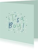Felicitatie geboorte 'it's a boy!' hip met hartjes
