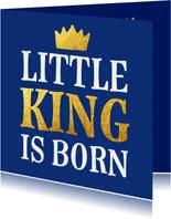 Felicitatie geboorte little king is born