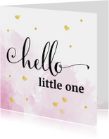 Felicitatie - hello little one roze