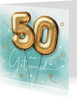 Felicitatie kaart 50 jarig huwelijk ballonnen