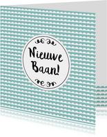 """Felicitatie """"Nieuwe Baan"""" 2 - WW"""