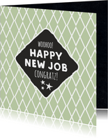Felicitatie- nieuwe baan happy new job