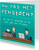 Felicitatie Nu Pas Met Pensioen?