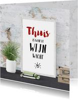 Felicitatie poster thuis is waar de wijn wacht