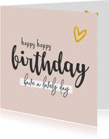 Felicitatie - verjaarday happy happy birthday