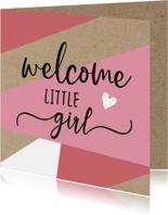 Felicitatie - welcome little girl roze