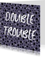 Felicitatiekaart hip zwanger tweeling double trouble