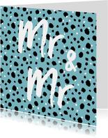 Felicitatiekaart huwelijk mannen Mr & Mr stippen