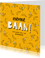 Felicitatiekaart nieuwe baan banaan okergeel hip