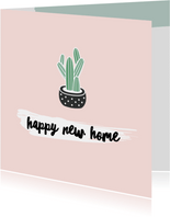 Felicitatiekaart nieuwe woning - cactus - illustratie